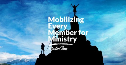 Mobilizing Every Member for Ministry – MasterClass