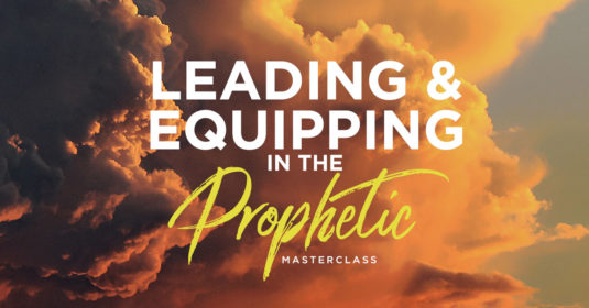 Leading and Equipping in the Prophetic Masterclass