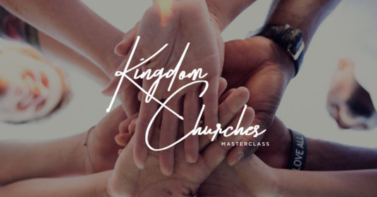 Kingdom Churches Masterclass